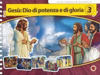 Gesù: Dio di potenza e di gloria 3 Libro a spirale (Spirale)