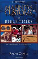 The New Manners and Customs of Bible Times (Copertina rigida)