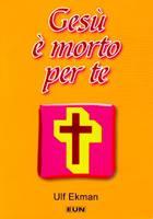 Gesù è morto per te