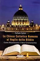 La Chiesa Cattolica Romana al vaglio della Bibbia