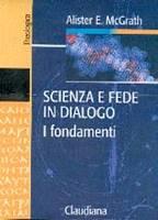 Scienza e fede in dialogo (Brossura)