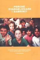 Perché evangelizzare i bambini?