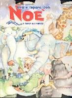 Gira e impara con Noè - Ruota le ruote e cerca gli animali