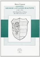 Messer Lattanzio Ragnoni (1509 - 1559) - Dalla Repubblica di Siena alla Ginevra di Calvino