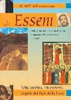 Gli Esseni: I rotoli del Mar Morto, le caverne di Qumran, la separazione della luce dalle tenebre... e Cristo?