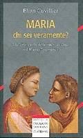 Maria chi sei veramente? I differenti volti della madre di Gesù nel Nuovo testamento
