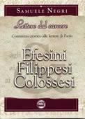 Lettere dal carcere: Commento pratico alle lettere di Paolo agli Efesini, ai Filippesi, ai Colossesi