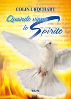 Quando viene lo Spirito