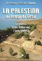 La Palestina ai tempi di Gesù - La società, le sue istituzioni, i suoi conflitti