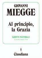 Al principio, la grazia - Scritti pastorali a cura di Claudio Tron (Brossura)