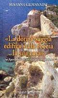 La donna saggia edifica la sua casa sulla roccia - Sei figure femminili alla luce della Parola di Dio
