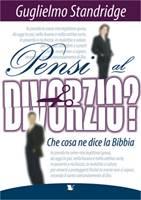 Pensi al divorzio? Che cosa ne dice la Bibbia?