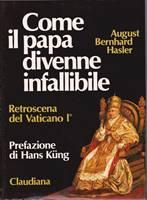 Come il papa divenne infallibile (Brossura)