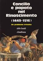 Concilio e papato nel rinascimento 1449 - 1516 un problema irrisolto (Brossura)