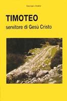 Timoteo, servitore di Gesù Cristo