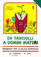 Da fanciulli a uomini maturi - vol. 1 Manuale Insegnante
