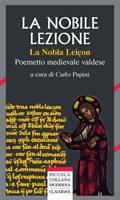 La nobile lezione (La Nobla Leiçon) - Poemetto medievale valdese (Brossura)