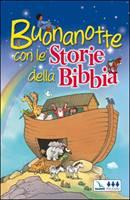 Buonanotte con le Storie della Bibbia (Copertina Rigida Imbottita)