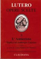 L'Anticristo - Replica ad Ambrogio Catarino (1521) - A cura di Laura Ronchi De Michelis (Copertina rigida)