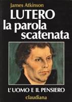 Lutero - La parola scatenata - L'uomo e il pensiero