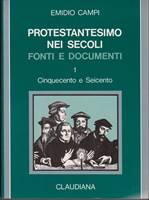 Protestantesimo nei secoli - vol. 1 (Cinquecento e Seicento)