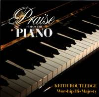 Praise Him on the Piano - Worship His Majestry