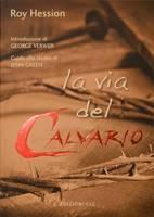 La via del Calvario - Nuova Edizione Rivista