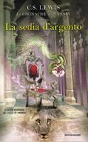 La sedia d'argento - Il sesto romanzo della serie Le Cronache di Narnia