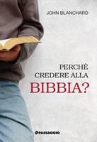 Perché credere alla Bibbia?