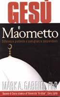 Gesù e Maometto - Differenze profonde e somiglianze sorprendenti (Brossura)
