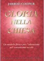 Gloria nella chiesa - Un modello fresco per l'adorazione nel Ventunesimo secolo