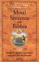 Motti e sentenze della Bibbia - 101esempi di saggezza senza tempo tratti dal libro dei Proverbi