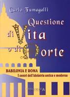 Questione di vita o di morte - Babilonia e Roma: i centri dell'idolatria antica e moderna