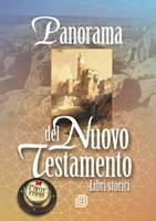 Panorama del Nuovo Testamento - Parte prima: Libri storici