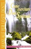 Come esercitare i doni spirituali - Manuale per lo studente