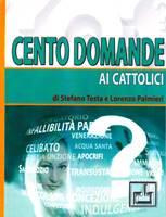 Cento domande ai cattolici di buona volontà