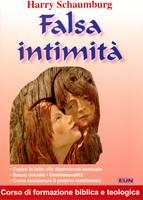 Falsa intimità - Capire la lotta alla dipendenza sessuale, Sesso virtuale, Omosessualità, Come recuperare il proprio matrimonio