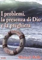 I problemi, la presenza di Dio e la preghiera