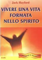 Vivere una vita formata nello Spirito - 10 principi di un discepolato