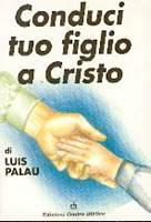 Conduci tuo figlio a Cristo