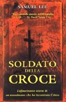 Soldato della croce - L'affascinante storia di un musulmano che ha incontrato Cristo