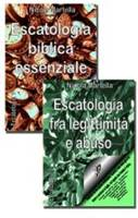 Escatologia biblica essenziale / Escatologia fra legittimità e abuso - 2 volumi indivisibili
