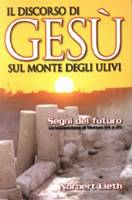 Il discorso di Gesù sul monte degli ulivi - Segni del futuro - Un'esposizione di Matteo 24 e 25