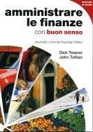 Amministrare le finanze con buon senso secondo i principi finanziari biblici - Manuale di studio