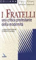 I Fratelli - Una critica protestante della modernità