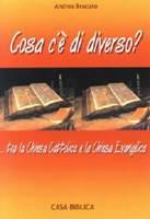 Cosa c'è di diverso? ... tra la Chiesa Cattolica e la Chiesa Evangelica