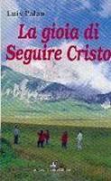 La gioia di seguire Cristo