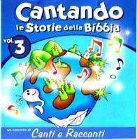 Cantando le storie della Bibbia Vol. 3 - Il CD contiene le basi musicali e gli spartiti dei brani