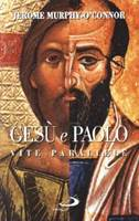 Gesù e Paolo - Vite parallele
