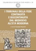 I tribunali della fede: continuità e discontinuità dal Medioevo all'età moderna